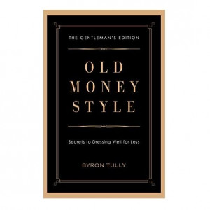 Old Money Style: Secrets to Dressing Well for Less